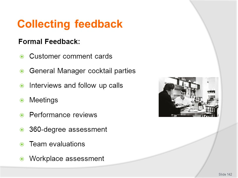 Collecting feedback Formal Feedback: Customer comment cards