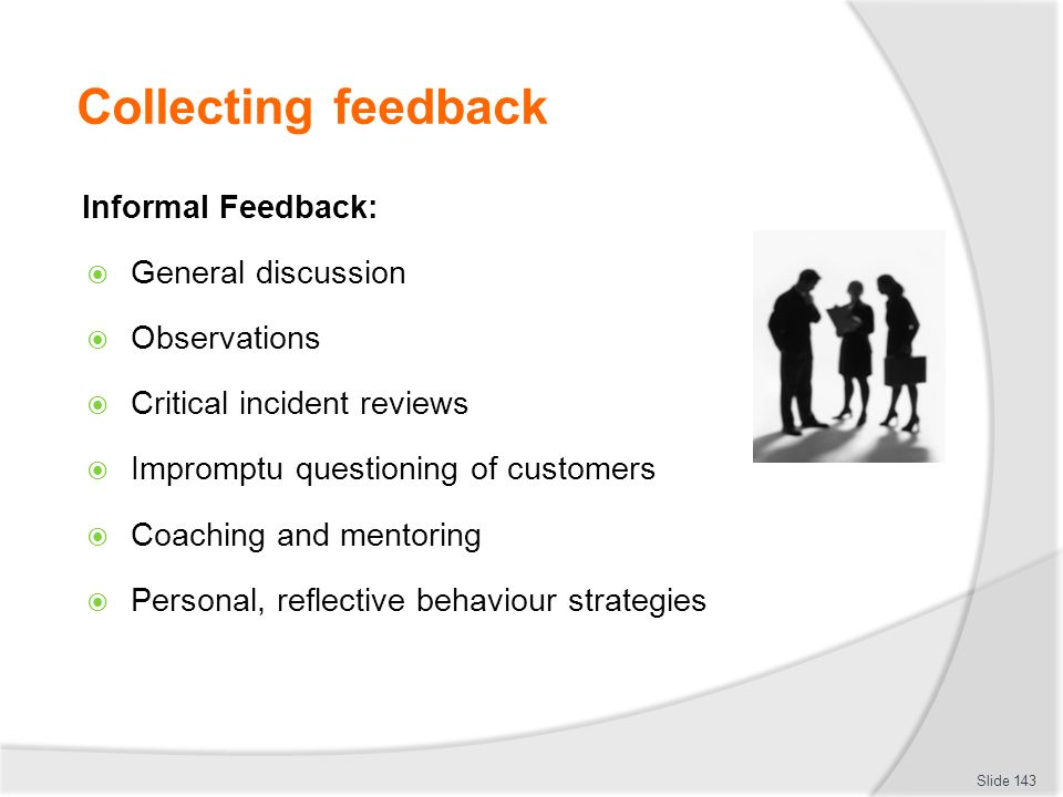 Collecting feedback Informal Feedback: General discussion Observations