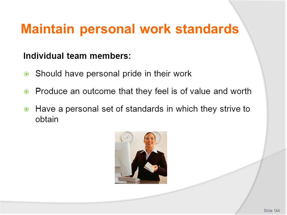 Maintain personal work standards