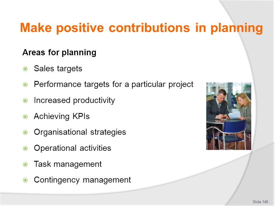 Make positive contributions in planning