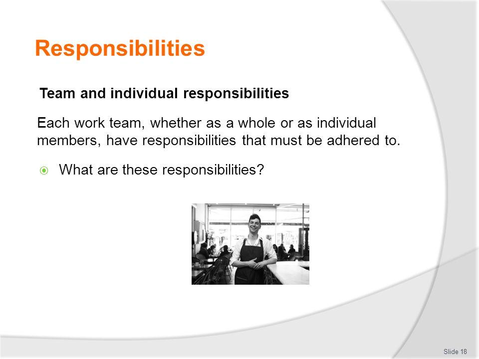 Responsibilities Team and individual responsibilities