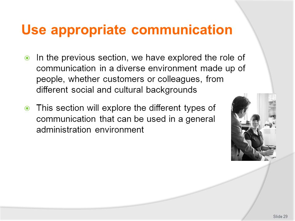 Use appropriate communication