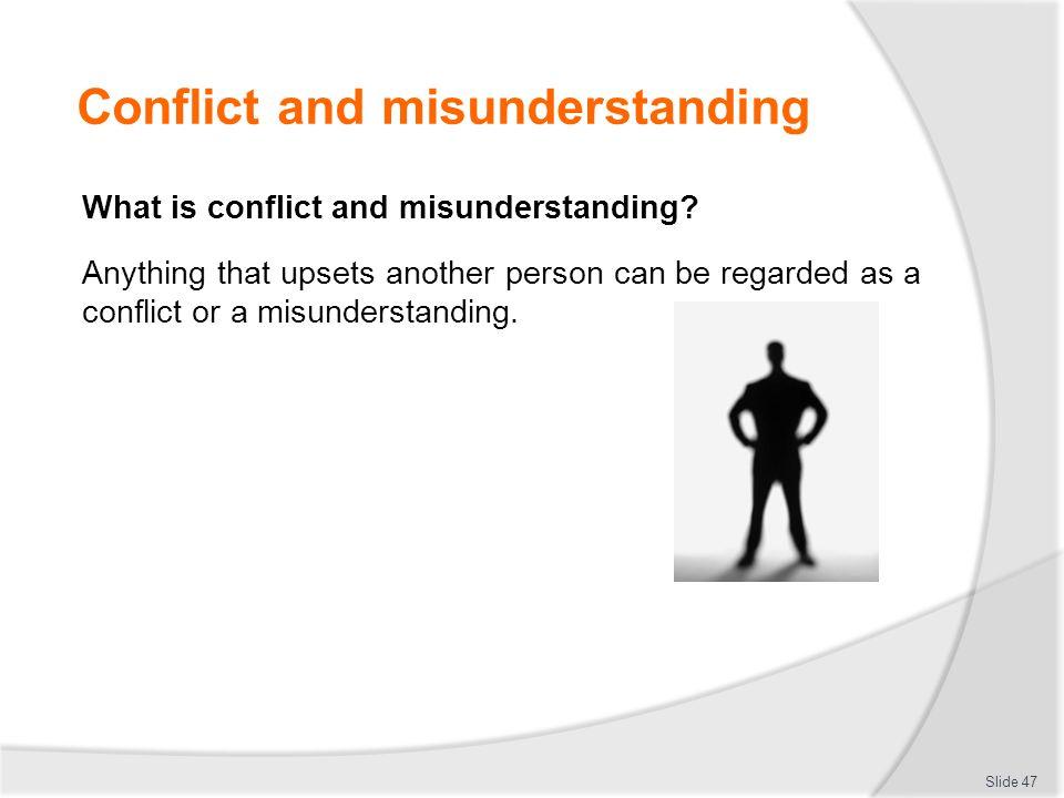 Conflict and misunderstanding