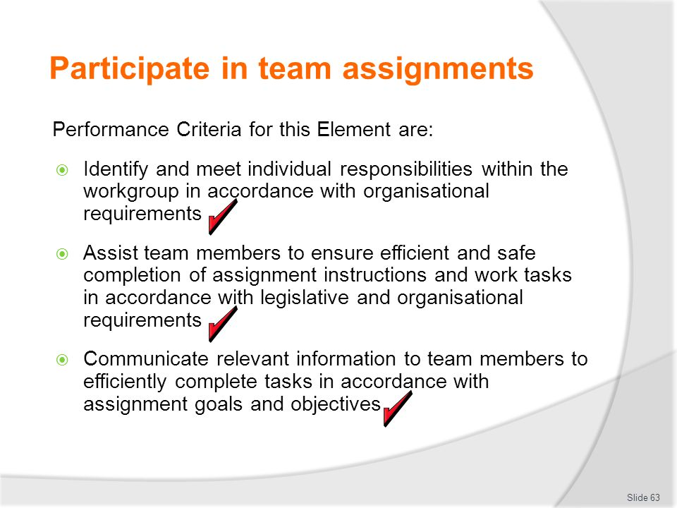 Participate in team assignments