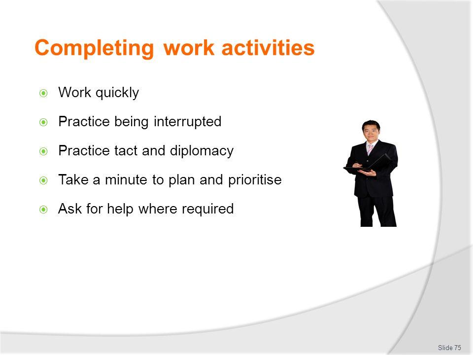 Completing work activities