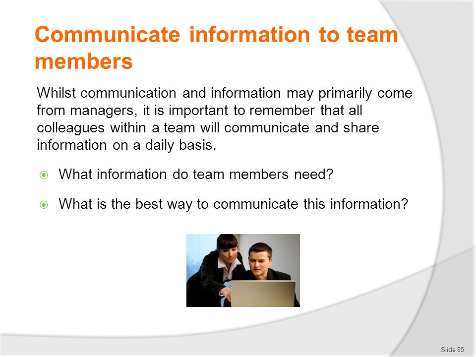 Communicate information to team members