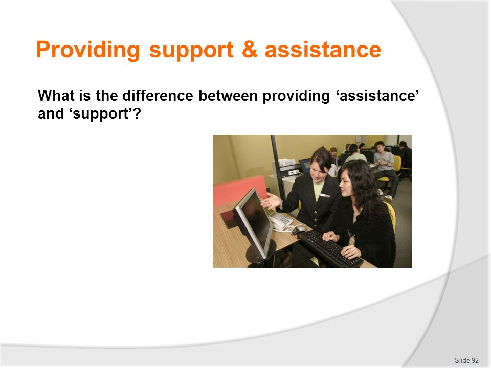 Providing support & assistance