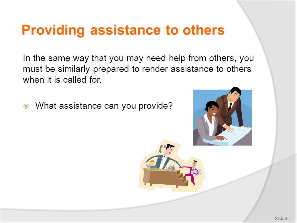 Providing assistance to others