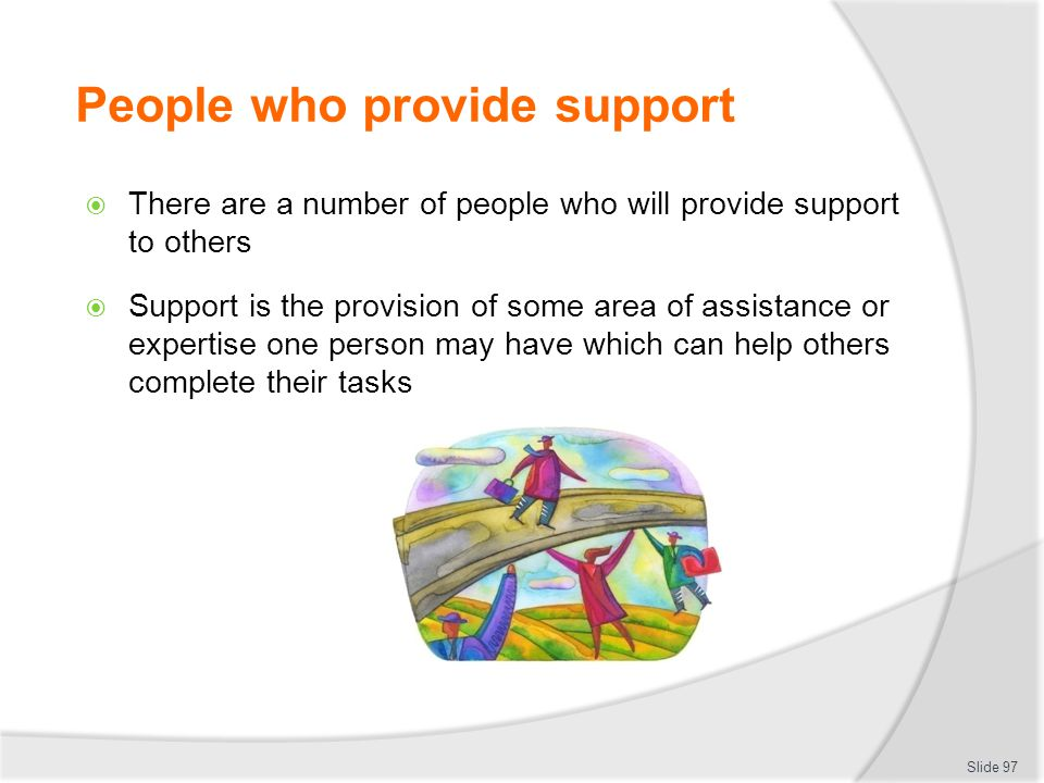 People who provide support