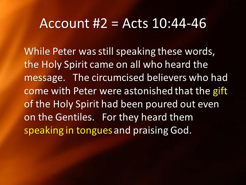 Account #2 = Acts 10:44-46