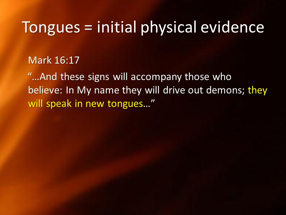 Tongues = initial physical evidence