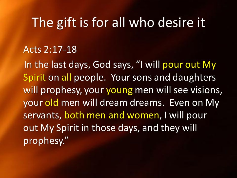 The gift is for all who desire it