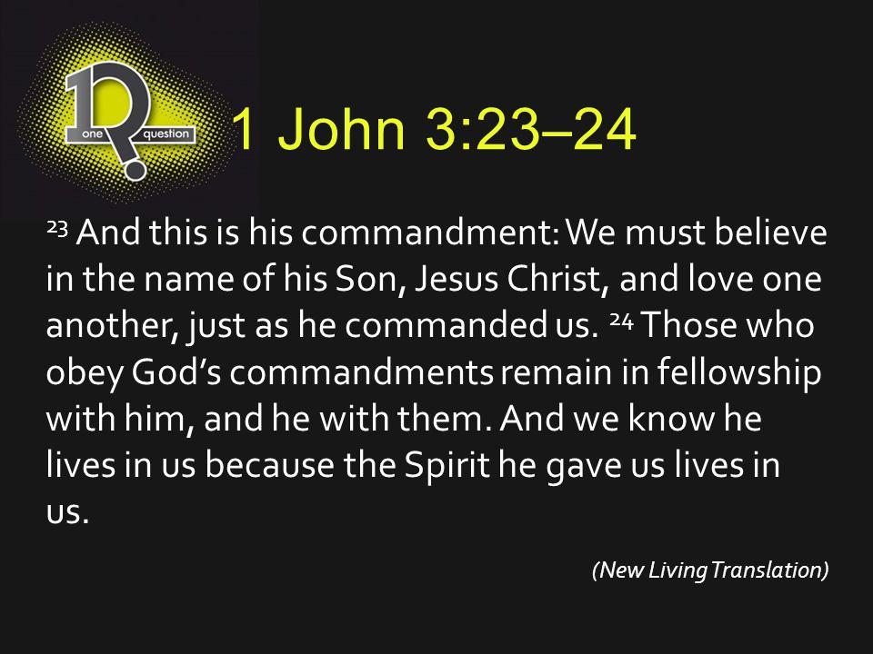1 John 3:23–24