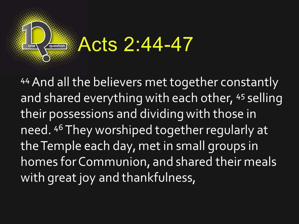 Acts 2:44-47