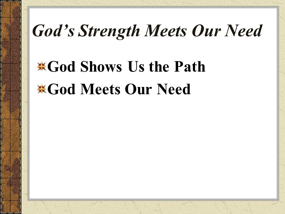 God's Strength Meets Our Need