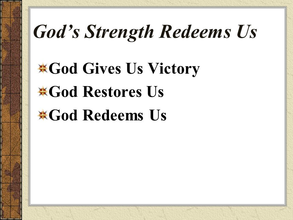God's Strength Redeems Us