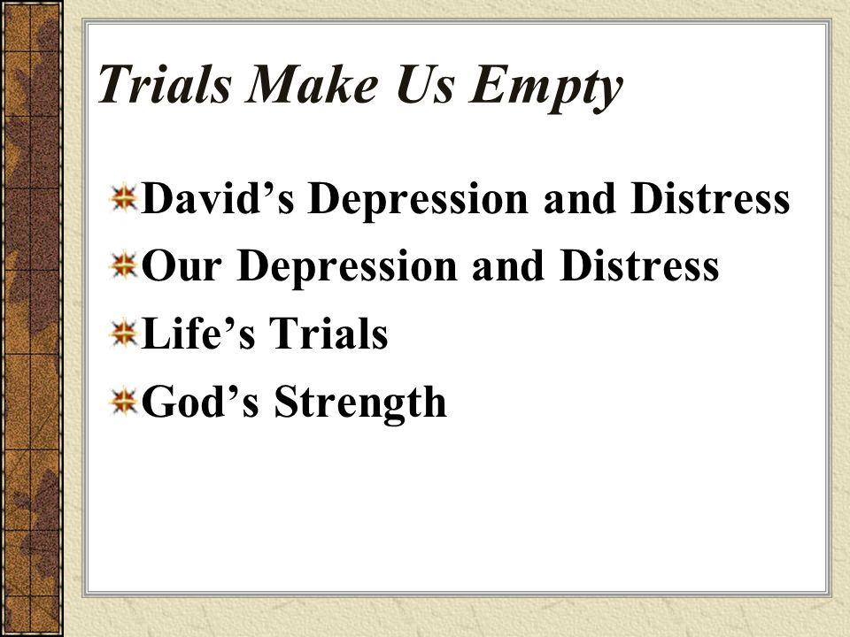 Trials Make Us Empty David's Depression and Distress