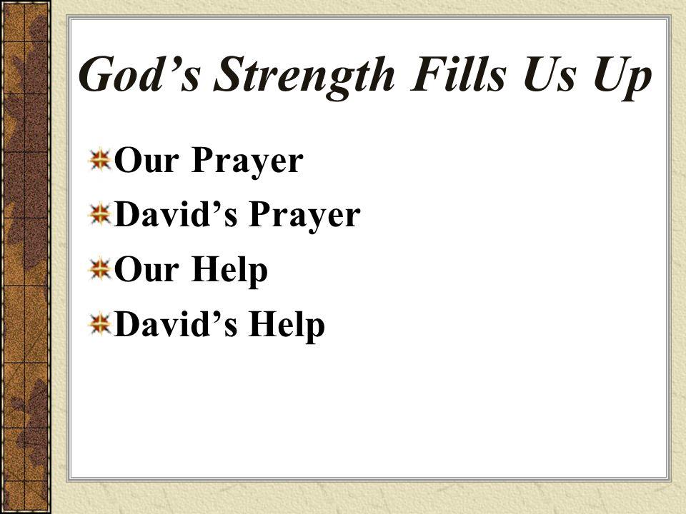 God's Strength Fills Us Up