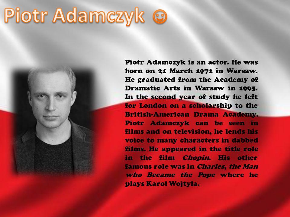 Piotr Adamczyk ☺