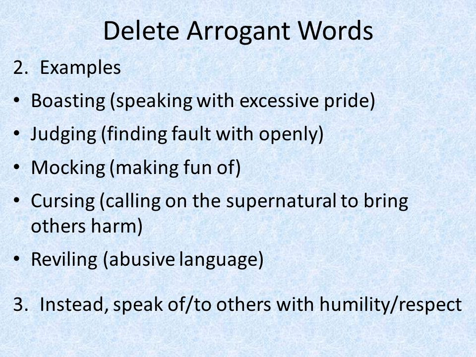 Delete Arrogant Words Examples