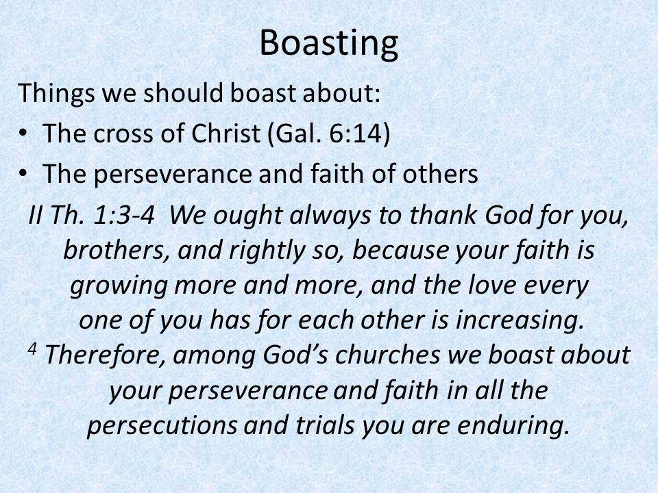 Boasting Things we should boast about: The cross of Christ (Gal. 6:14)