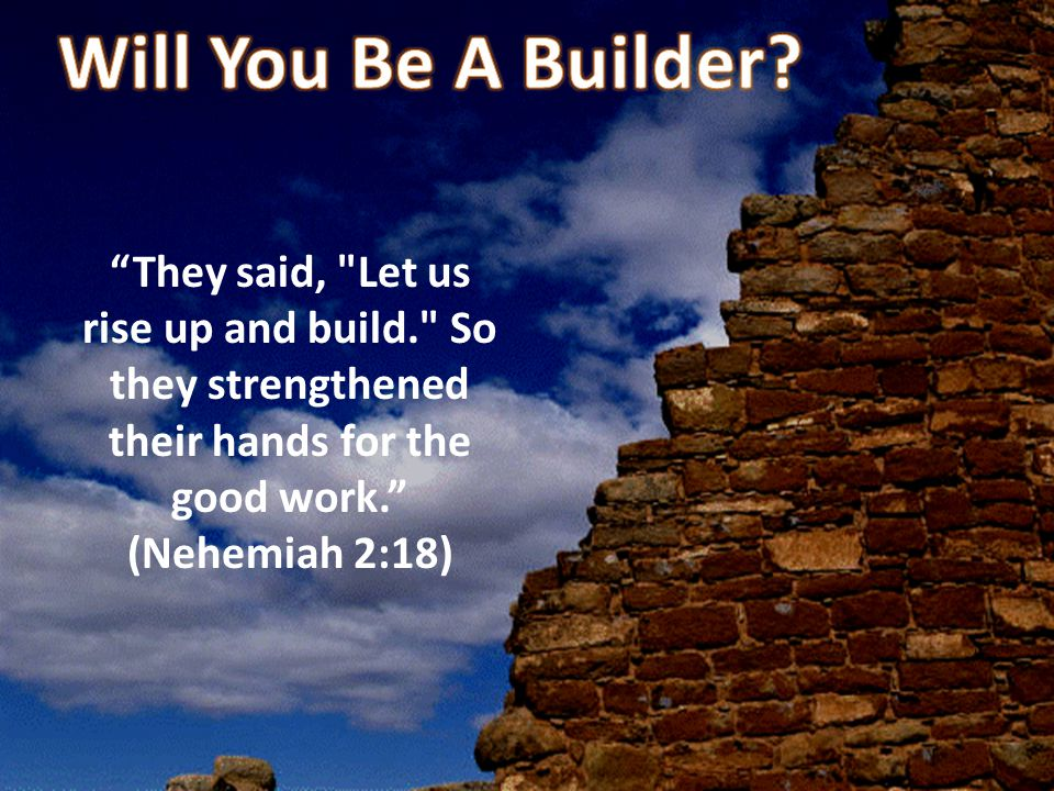 Will You Be A Builder.
