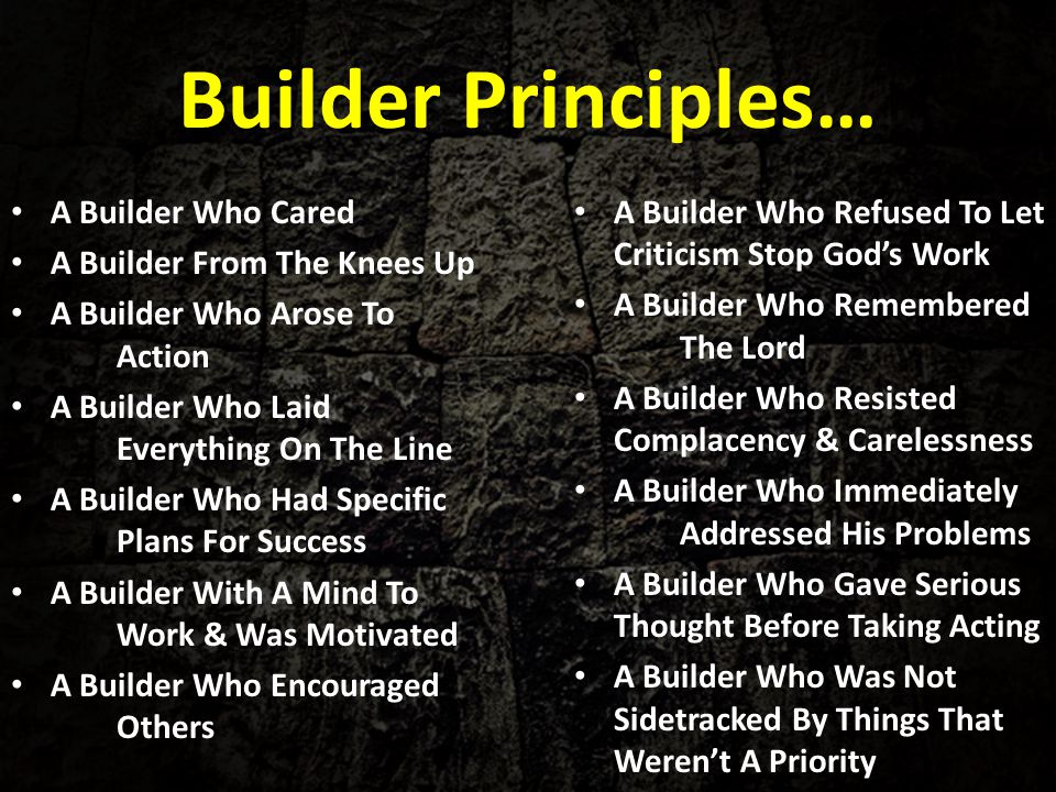 Builder Principles… A Builder Who Cared A Builder From The Knees Up