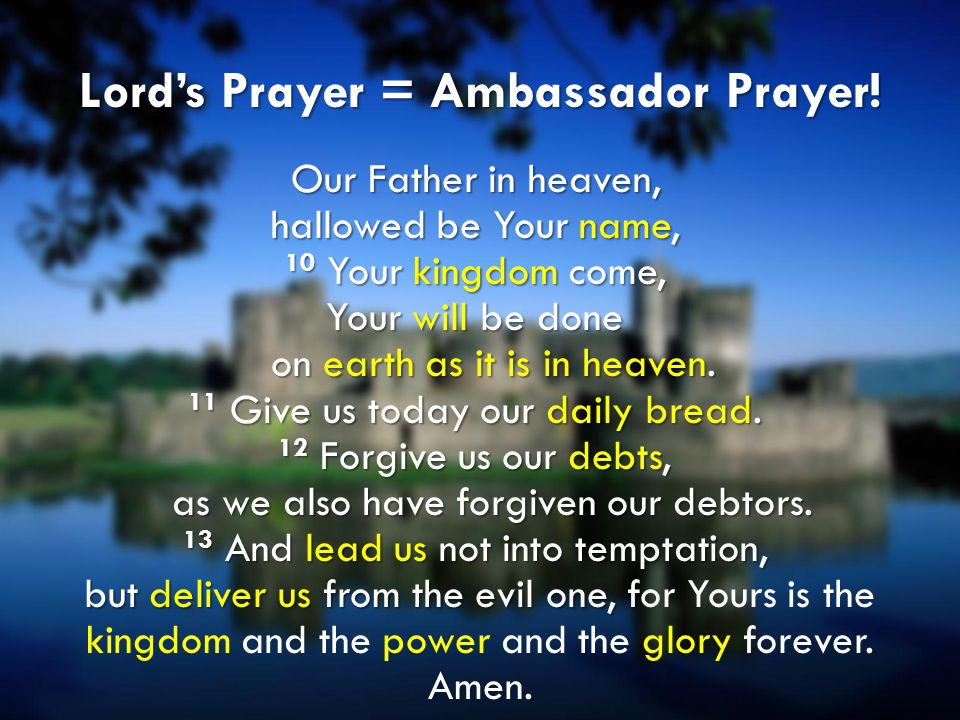 Lord's Prayer = Ambassador Prayer!