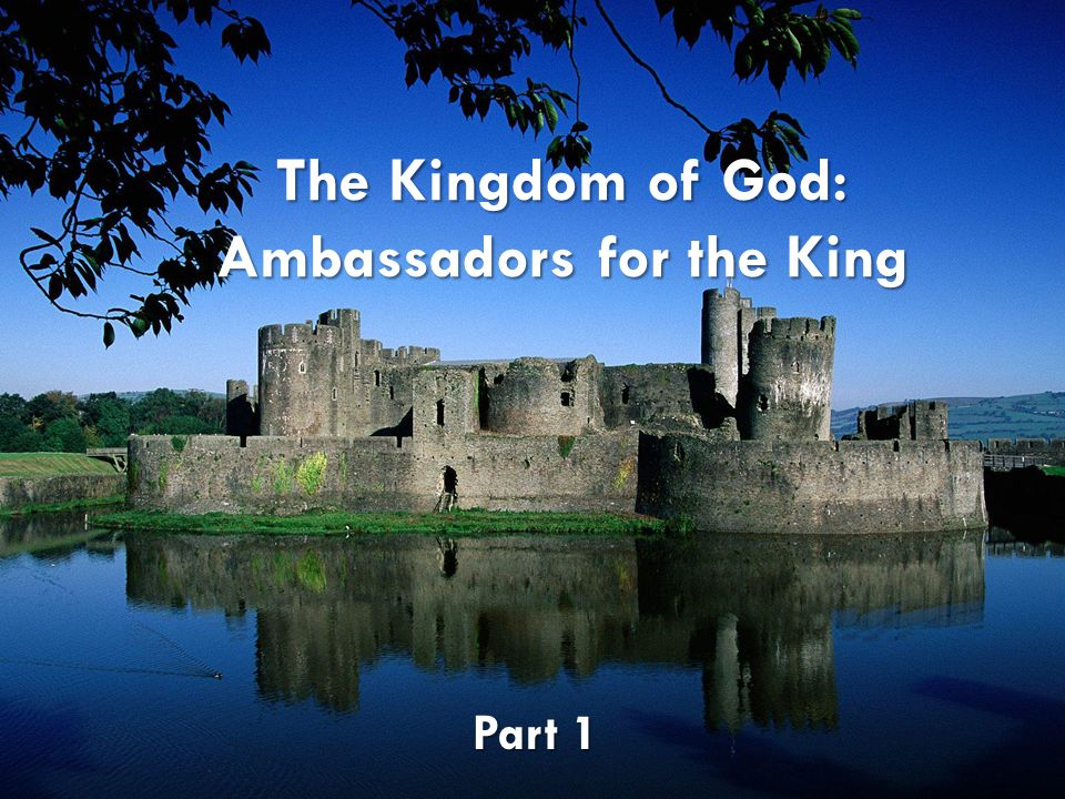 The Kingdom of God: Ambassadors for the King