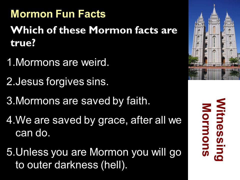 Witnessing Mormons Mormon Fun Facts
