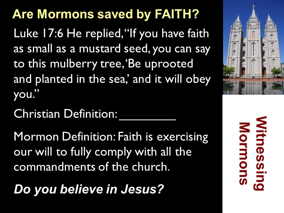 Witnessing Mormons Are Mormons saved by FAITH
