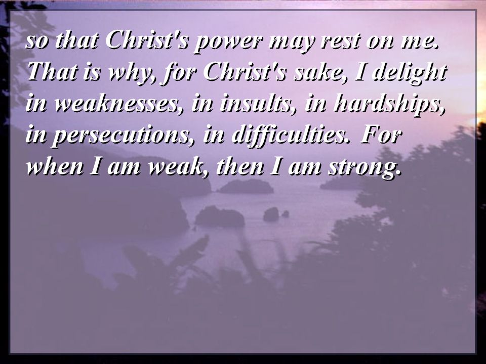 so that Christ s power may rest on me