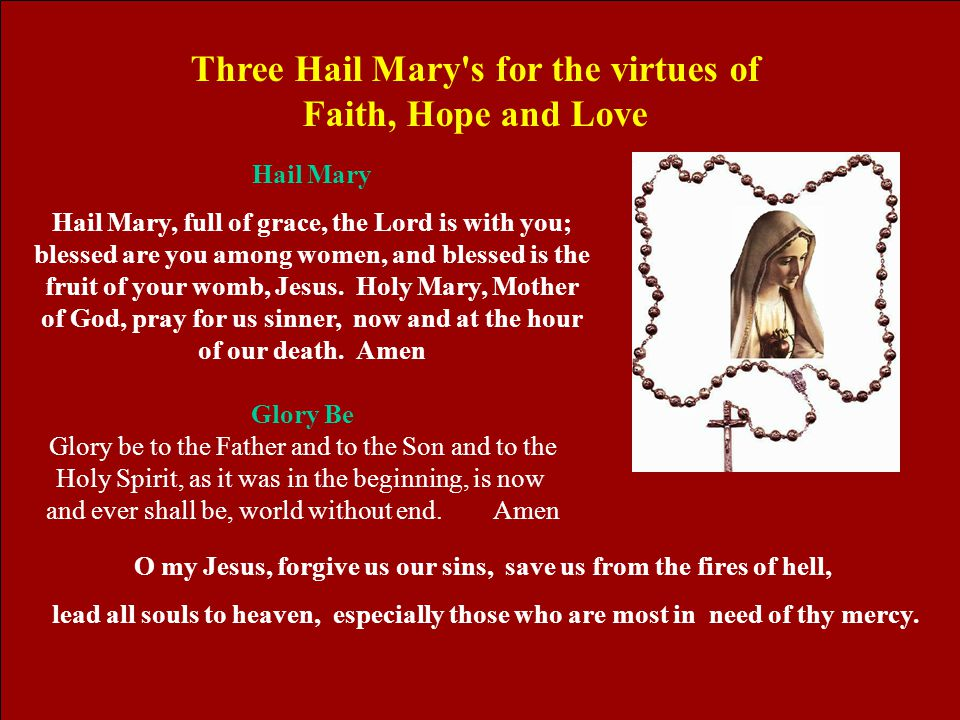 Three Hail Mary s for the virtues of Faith, Hope and Love