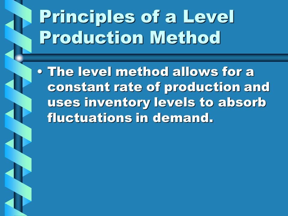Principles of a Level Production Method