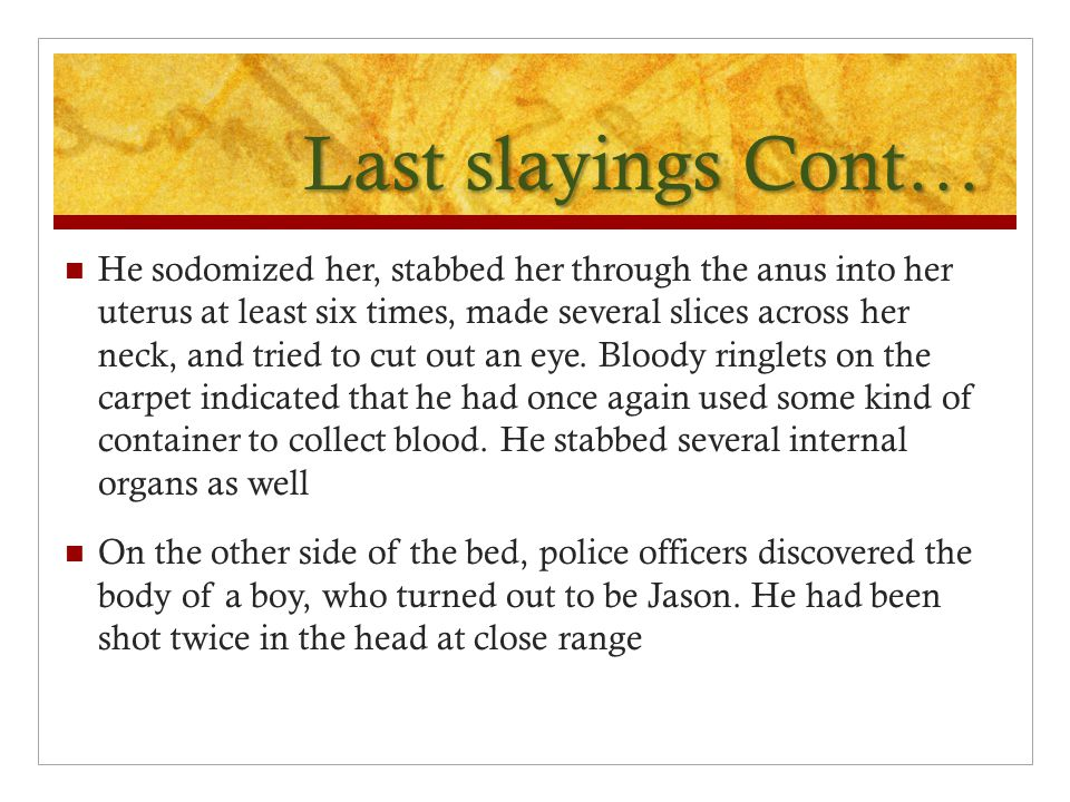 Last slayings Cont…