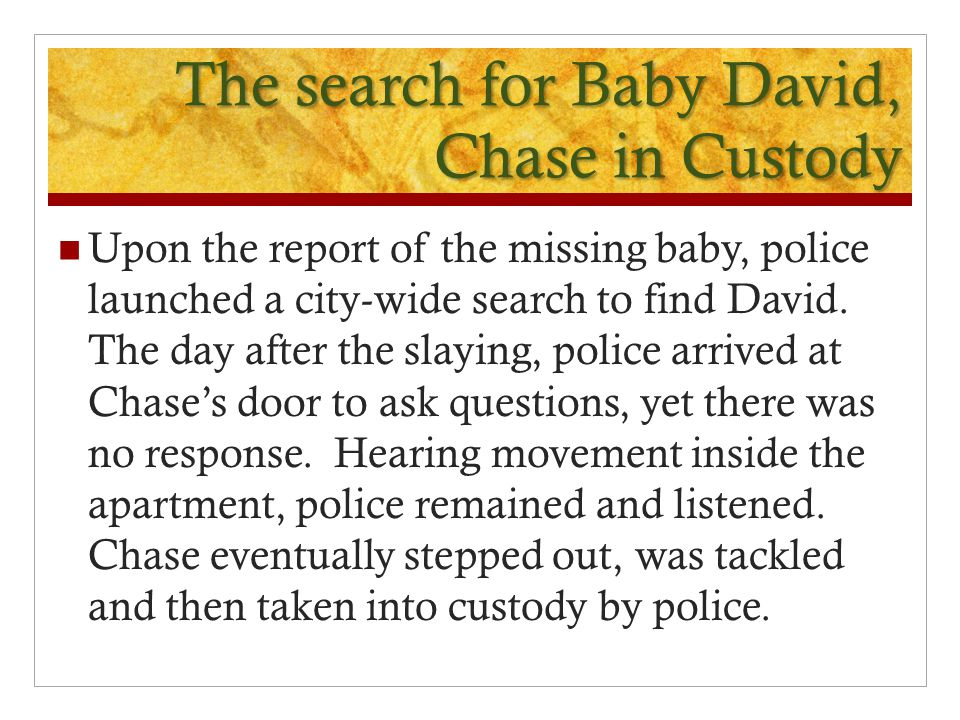 The search for Baby David, Chase in Custody