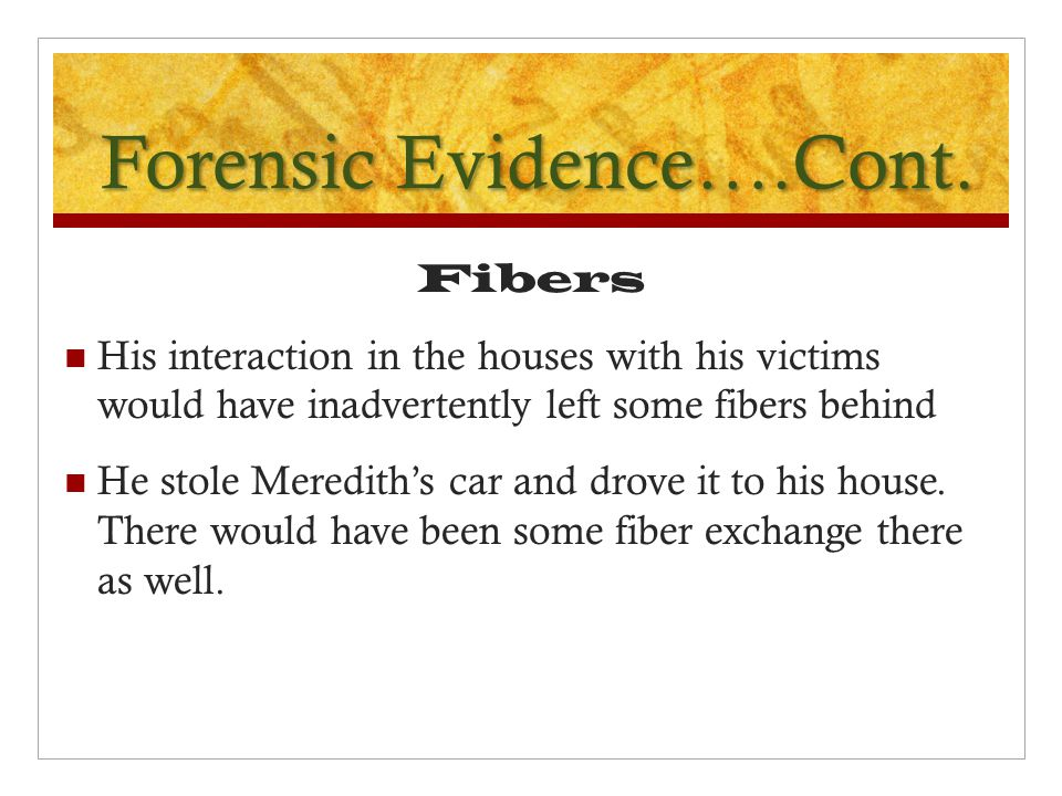 Forensic Evidence….Cont.