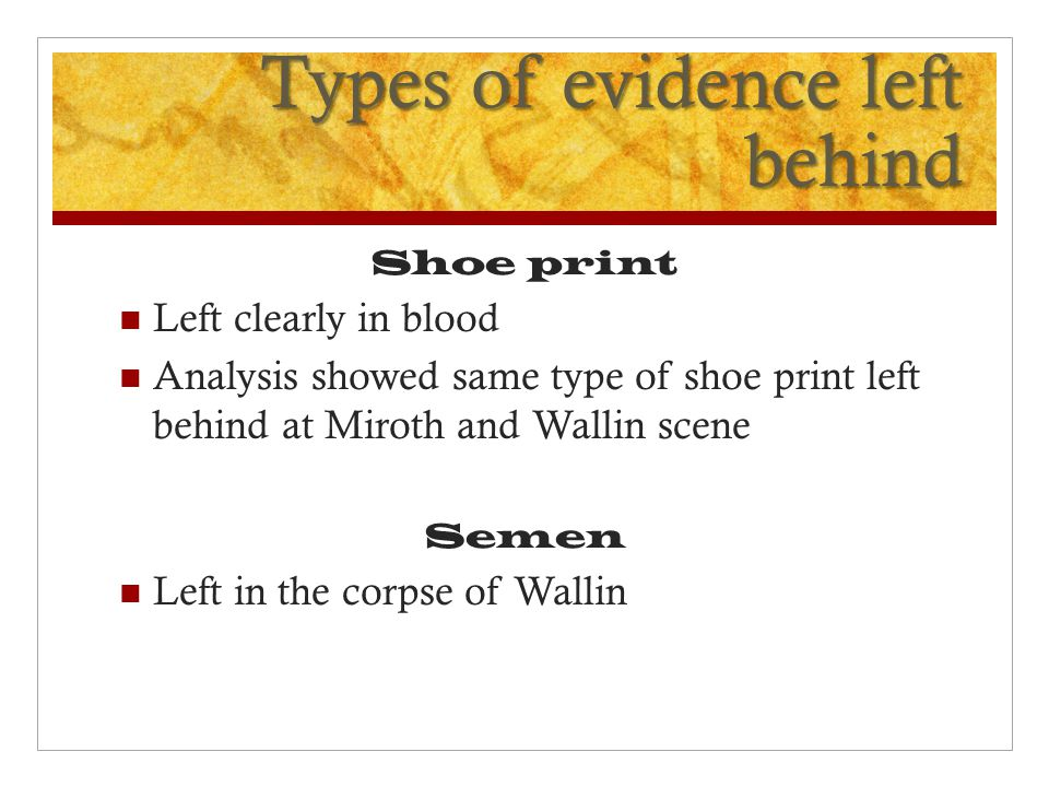 Types of evidence left behind
