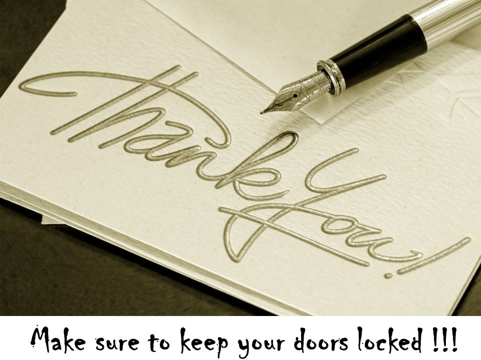 Make sure to keep your doors locked !!!