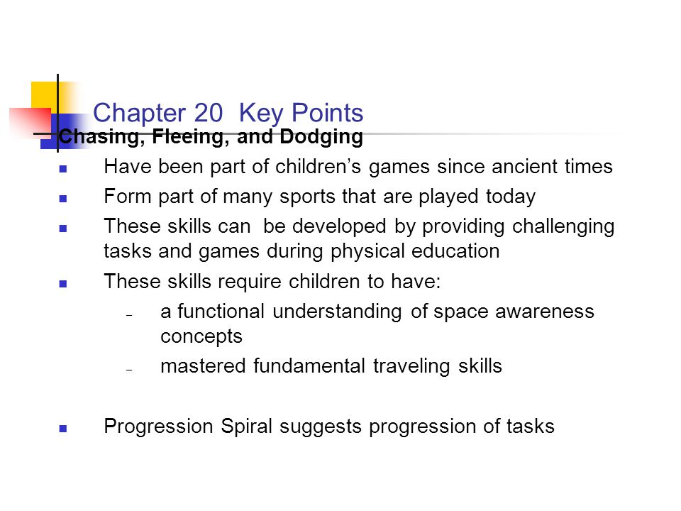 Chapter 20 Key Points Chasing, Fleeing, and Dodging