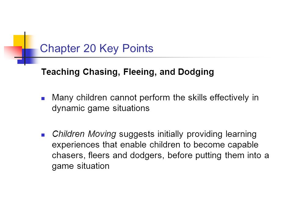 Chapter 20 Key Points Teaching Chasing, Fleeing, and Dodging