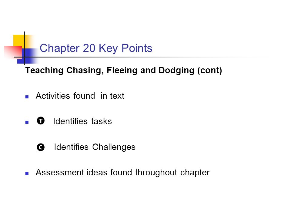 Chapter 20 Key Points Teaching Chasing, Fleeing and Dodging (cont)