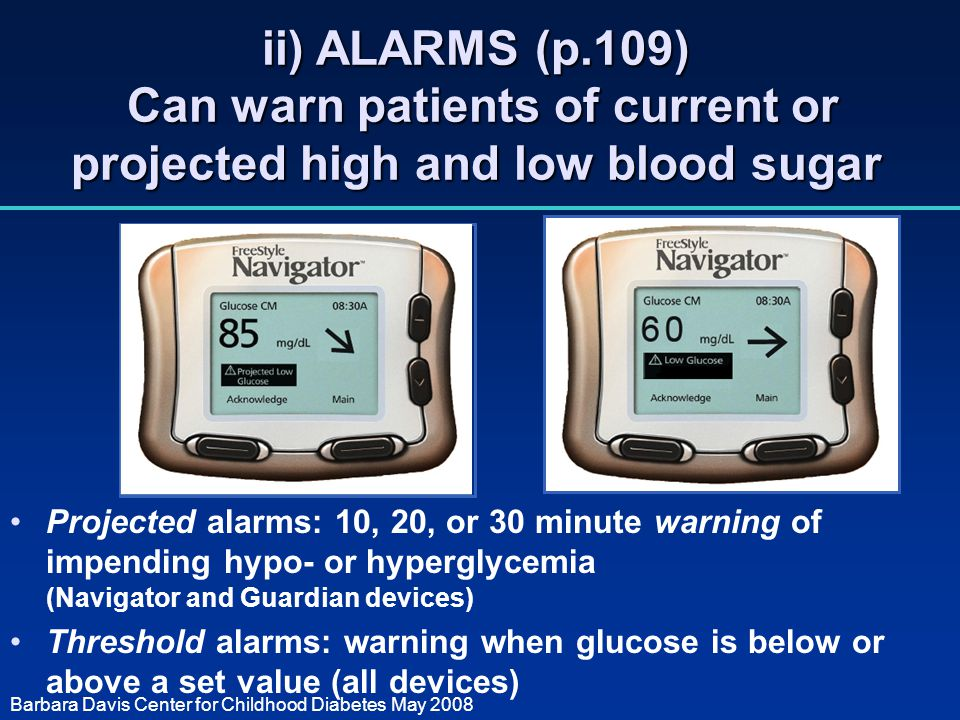 ii) ALARMS (p.109) Can warn patients of current or projected high and low blood sugar
