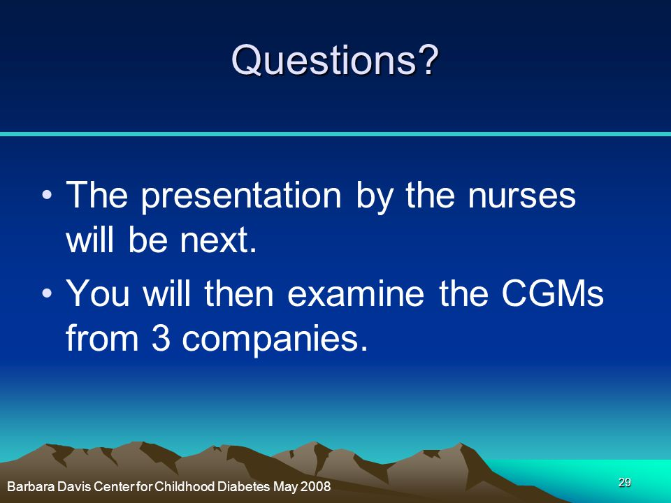 Questions The presentation by the nurses will be next.