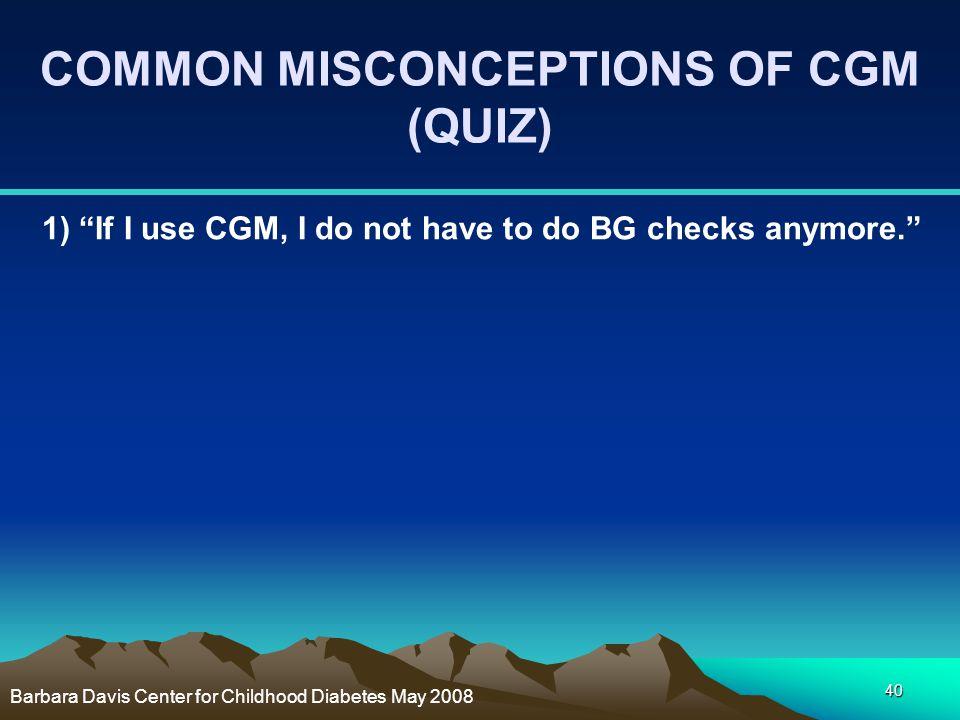 COMMON MISCONCEPTIONS OF CGM (QUIZ)