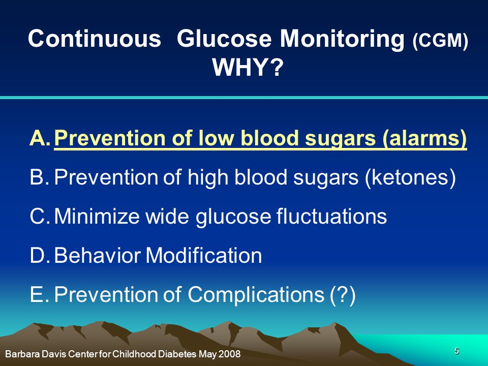 Continuous Glucose Monitoring (CGM) WHY