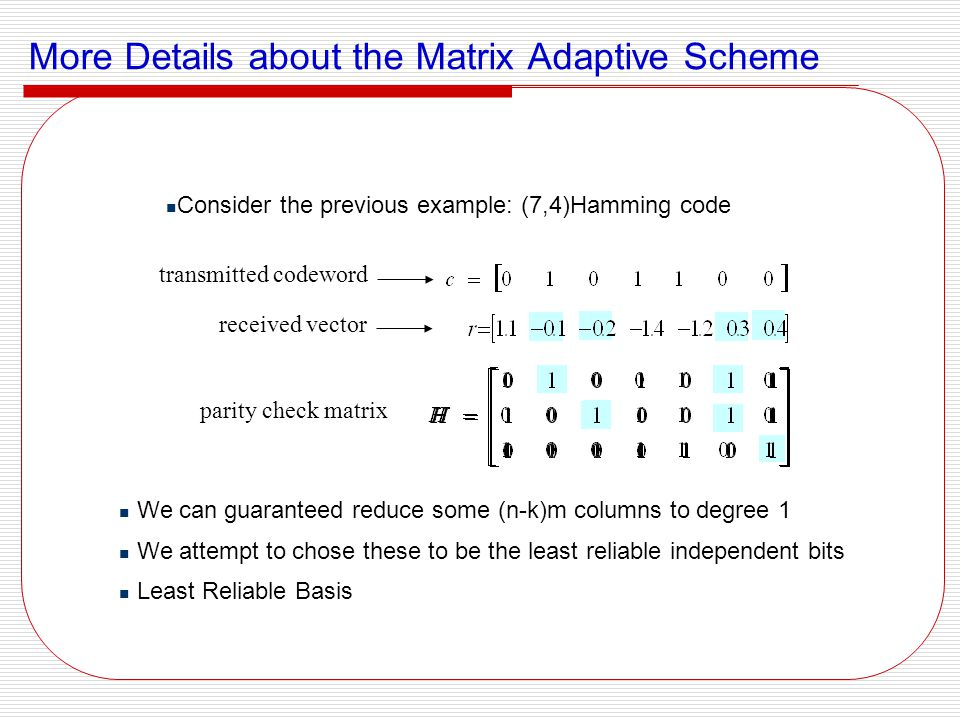 More Details about the Matrix Adaptive Scheme