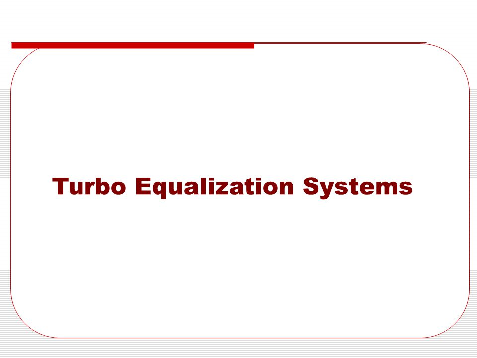 Turbo Equalization Systems