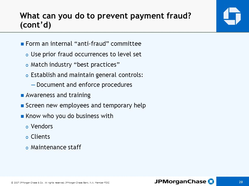 Final Thoughts Chase is focused on reducing fraud and fraud expense to our client's and ourselves: