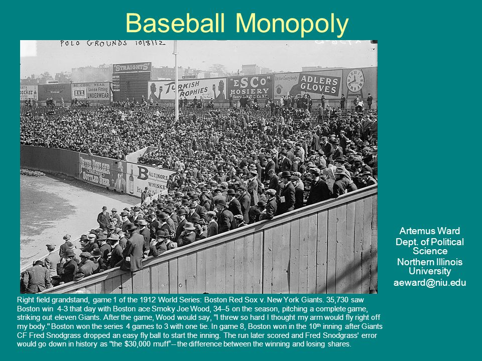 Baseball Monopoly Artemus Ward Dept. of Political Science